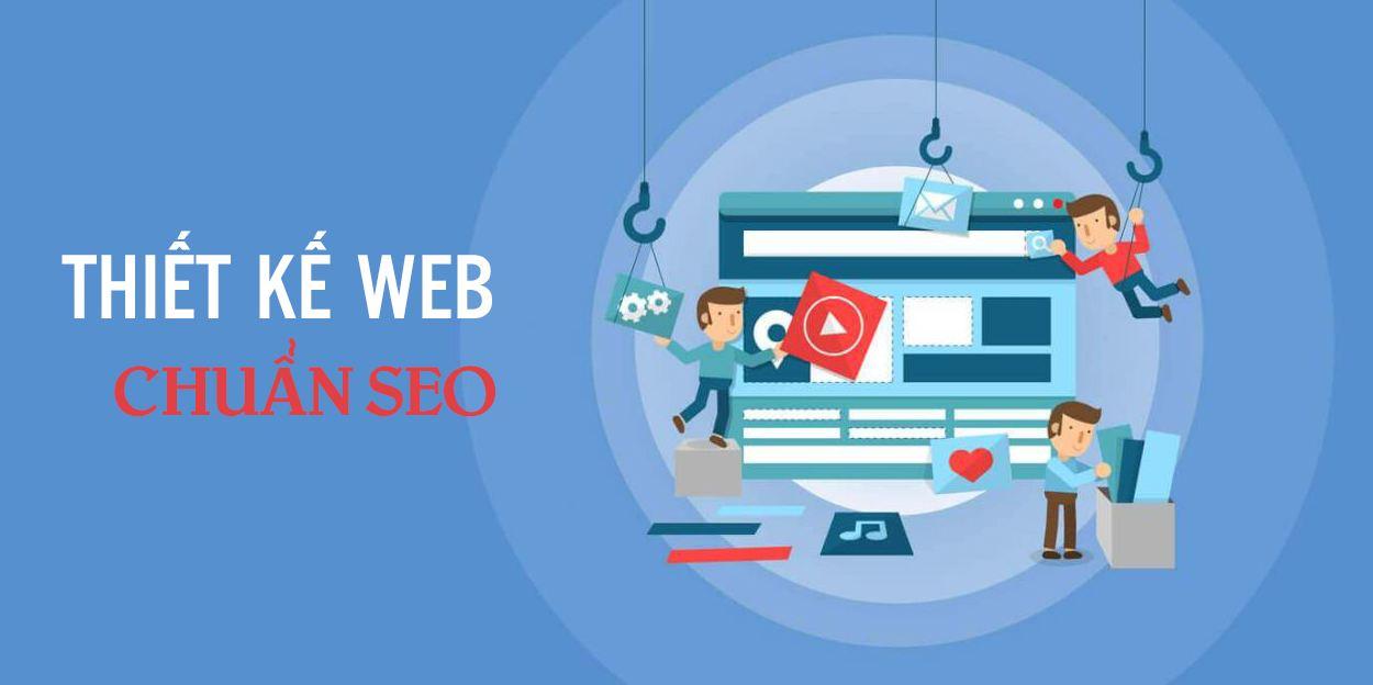 Thiết kế website chuẩn SEO giải pháp lên top Google nhanh chóng